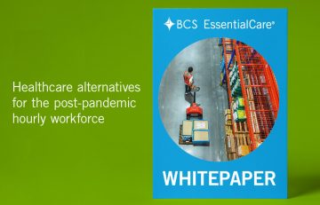New Whitepaper from BCS Highlights Healthcare Alternatives for Post-Pandemic Workforce