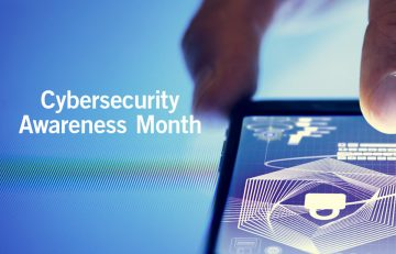 Are You Protected? National Cybersecurity Awareness Month