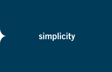 BCS Believes In – Pursuing Simplicity